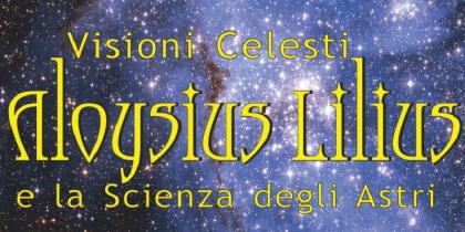 Visioni celesti Aloisius Lilius e la scienza degli astri: mostra